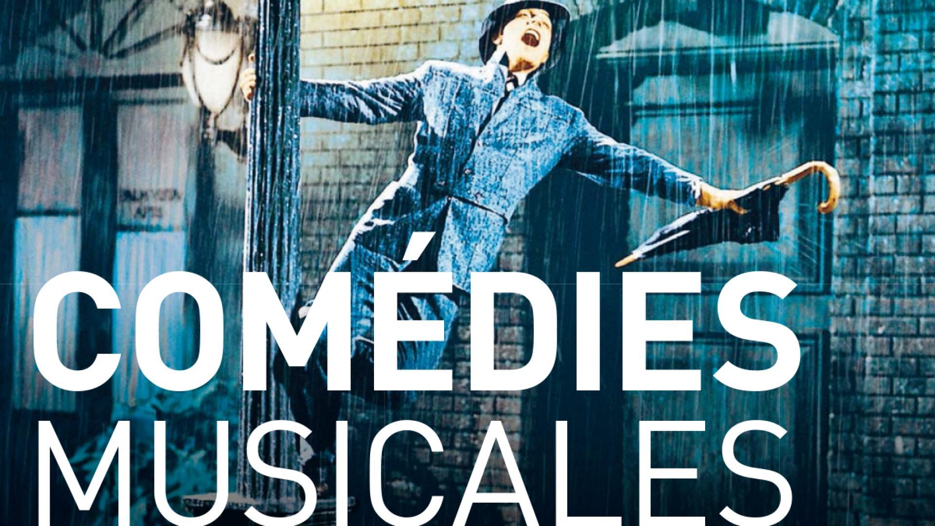 Comédies musicales, la joie de vivre du cinéma